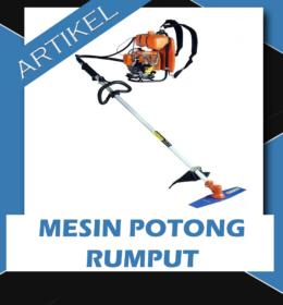 Mengenal Tipe-tipe Mesin Untuk Memotong Rumput